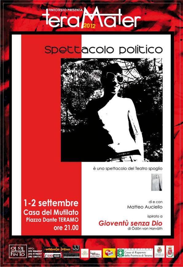 Teramo. TeraMater 2012: il 1 e 2 settembre 2012 – SPETTACOLO POLITICO di e con Matteo Auciello