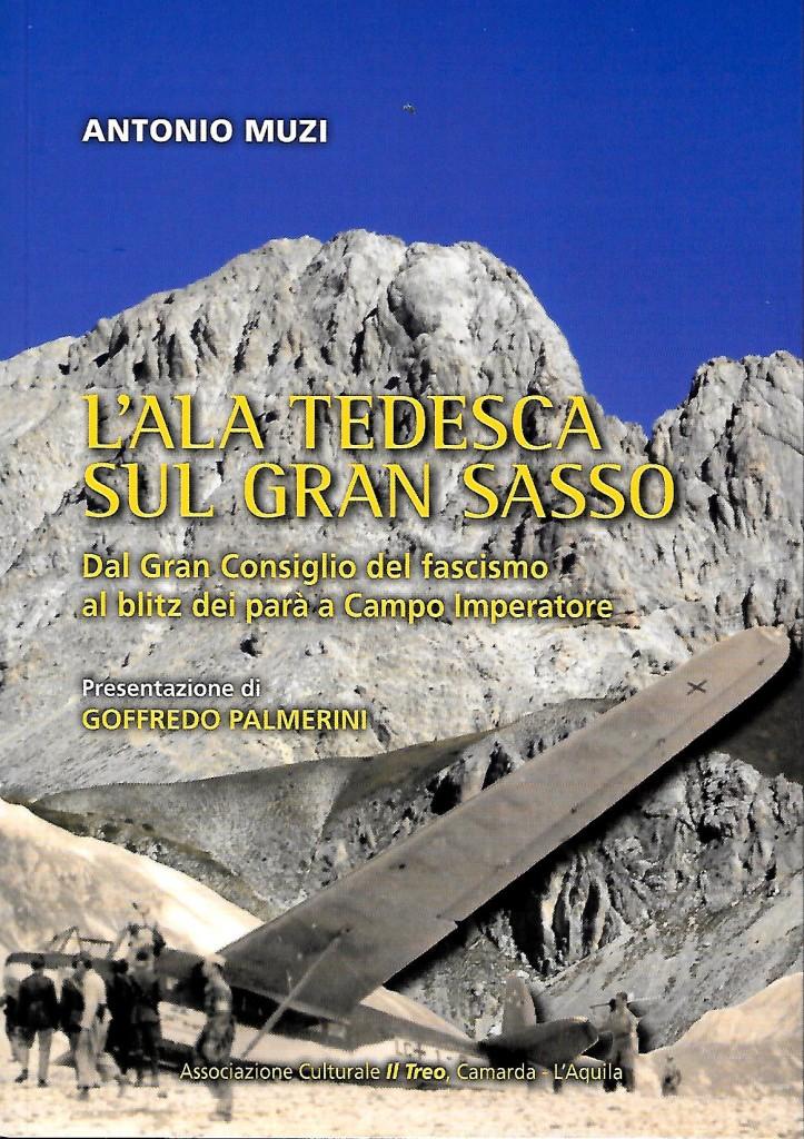 """L'Aquila. FRESCO DI STAMPA IL VOLUME """"L'ALA TEDESCA SUL GRAN SASSO"""" DI ANTONIO MUZI"""