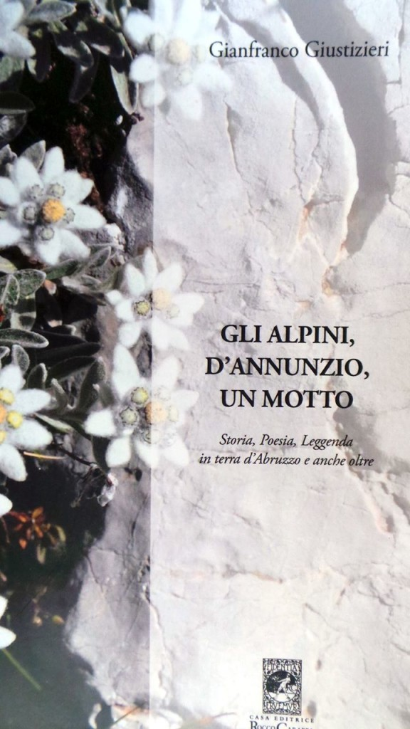 Il Battaglione Alpini L'Aquila e quel motto dannunziano tra storia, poesia e leggenda    di Domenico Logozzo *
