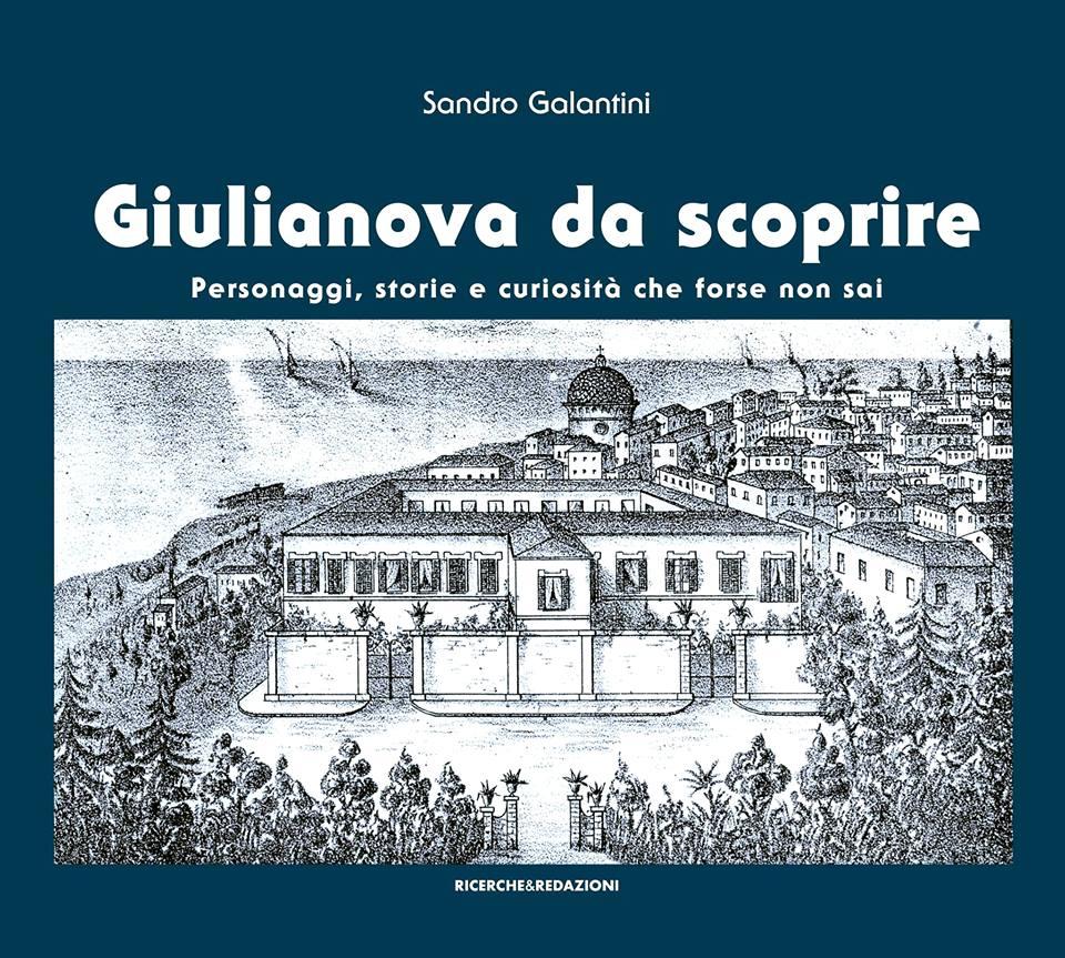 """Editoria. Il 6 maggio presentazione del libro di Sandro Galantini """"GIULIANOVA DA SCOPRIRE"""" AL KURSAAL"""