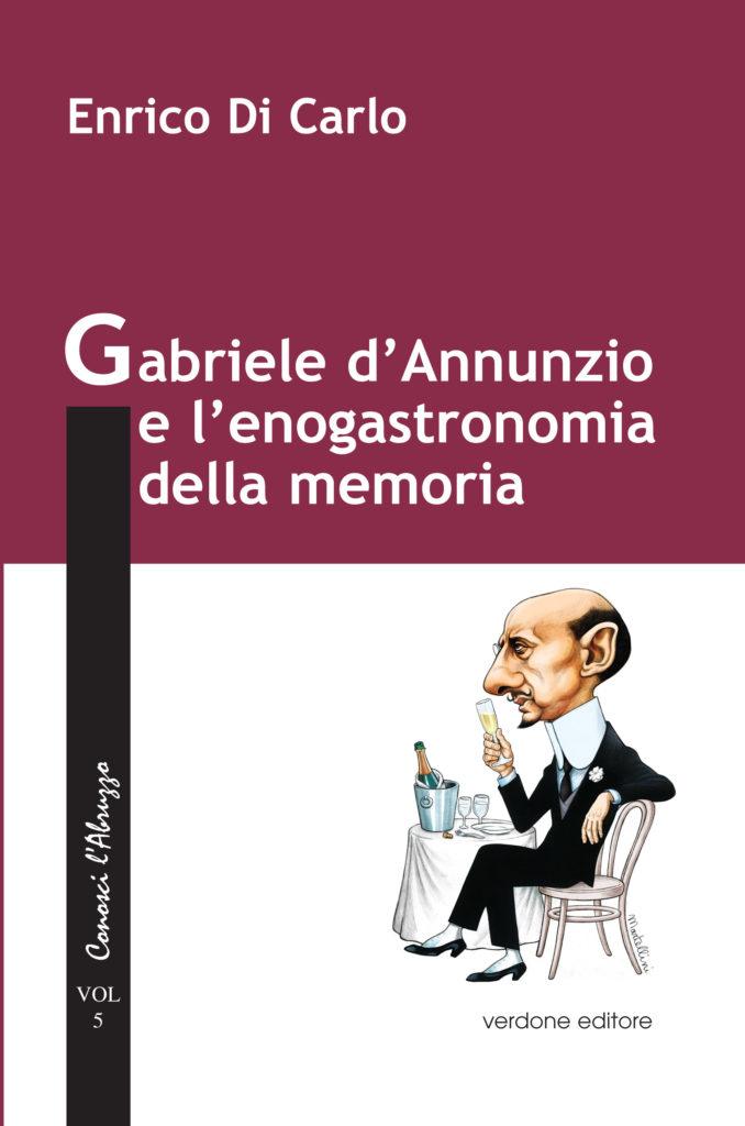 Editoria. Gabriele D'Annunzio e la gastronomia abruzzese, Pescara, 2 marzo