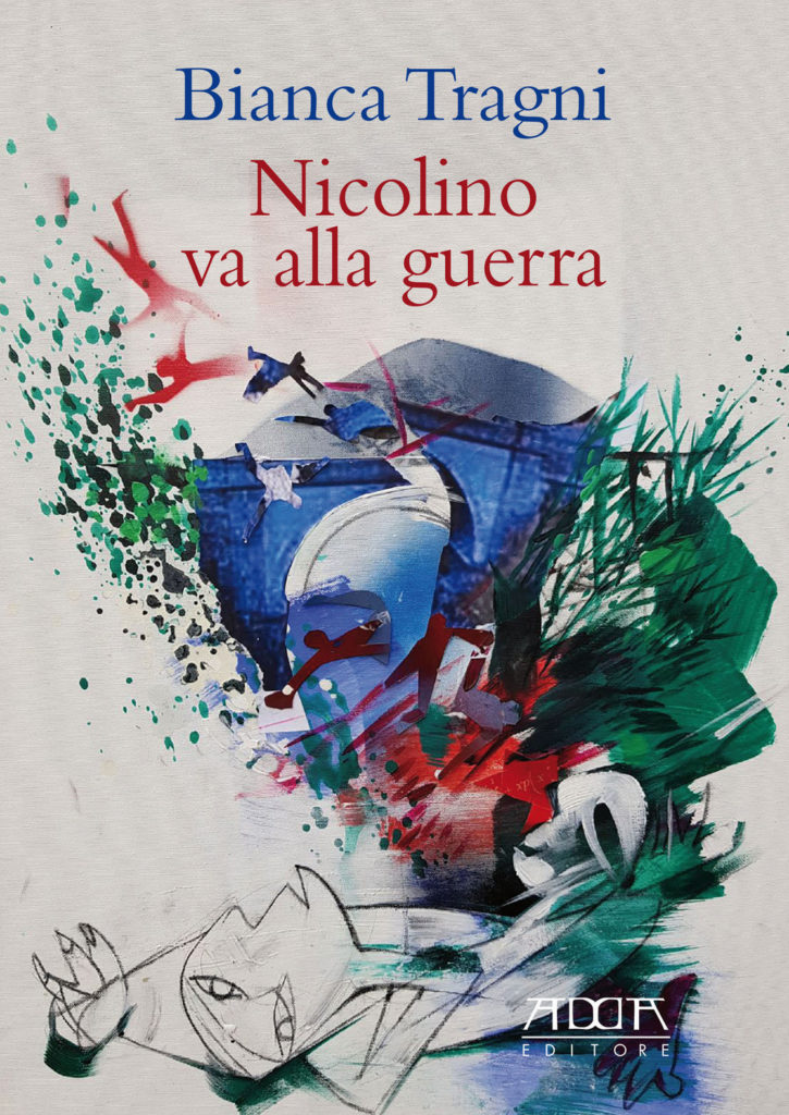 """Editoria. Il romanzo di Bianca Tragni """"Nicolino va alla guerra"""", un racconto sulla prima guerra mondiale"""