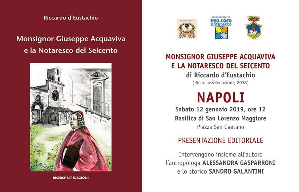 Giulianova. Il 12 gennaio D'Eustachio, Gasparroni e Galantini a Napoli per la presentazione del libro su Giuseppe Acquaviva d'Aragona