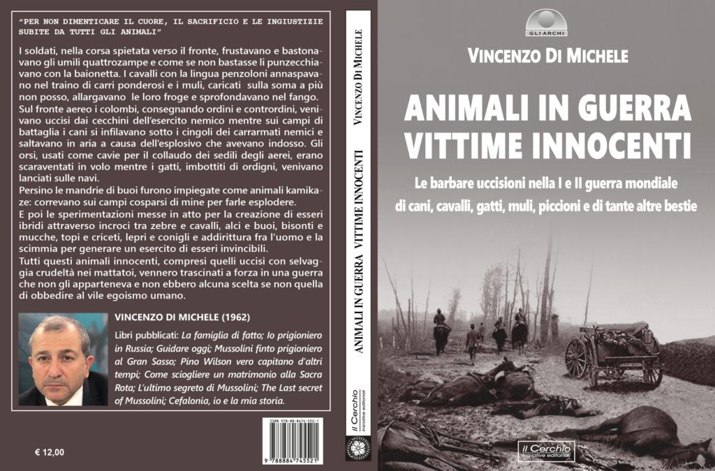 """Roma. Presentazione del libro """" Animali in guerra, Vittime Innocenti """" di Vincenzo Di Michele"""