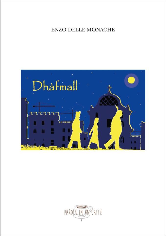 """Teramo. Presentazione del libro """"DHAFMALL""""  di Enzo Delle Monache (Artemia nova editrice)"""