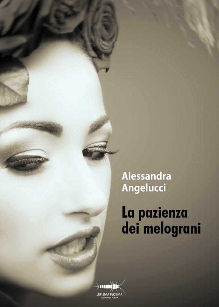 EDITORIA. LA PAZIENZA DEI MELOGRANI  NELLE LIBRERIE ITALIANE IL NUOVO LIBRO DI ALESSANDRA ANGELUCCI