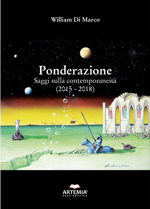"""Roseto. Mercoledì 17 luglio alle ore 21 William Di Marco presenterà il suo nuovo libro """"Ponderazione – Saggi sulla contemporaneità"""""""