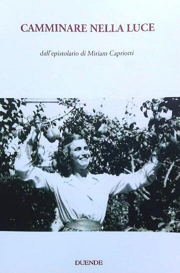 """Alba Adriatica. Presentazione del libro """"Camminare nella luce. Dall'epistolario di Miriam Capriotti"""" (Edizioni Duende)."""