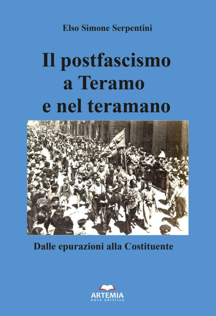 """Teramo. Presentazione del libro di Elso Simone Serpentini""""Il postfascismo a Teramo e nel Teramano"""". Giovedì 24 novembre, ore 17,00"""
