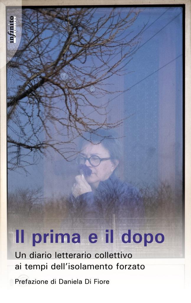 """Editoria. """"Il prima e il dopo"""" – un diario letterario collettivo ai tempi dell'isolamento. Prefazione di Daniela Di Fiore"""