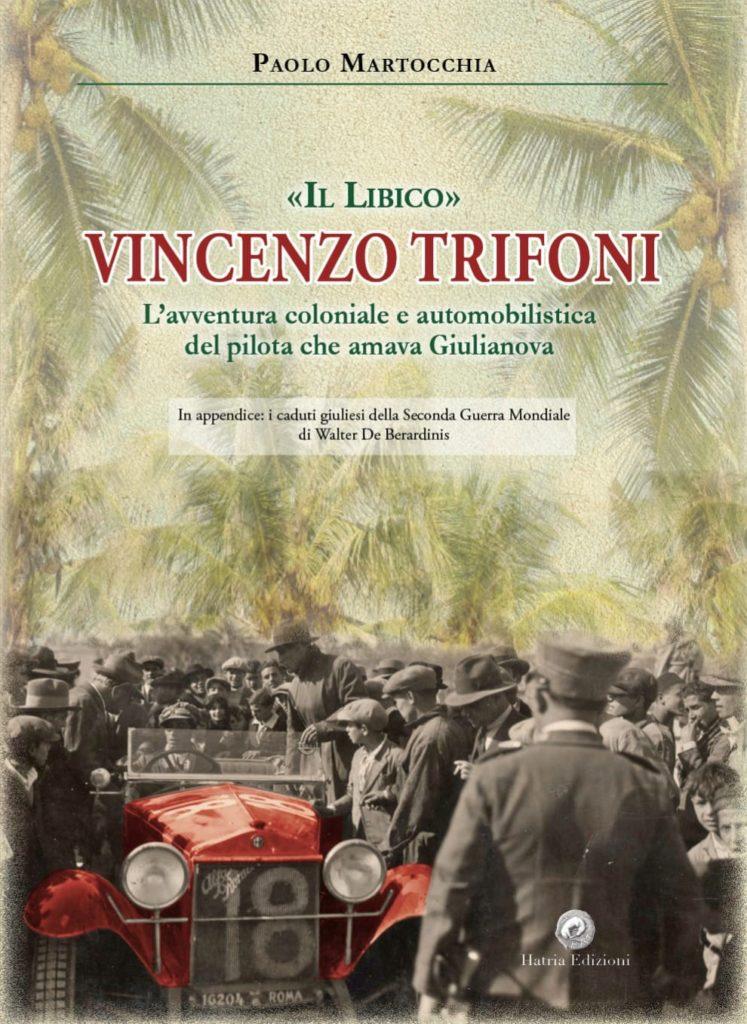 Presentazione del Volume Vincenzo Trifoni, il pilota giuliese che dominava in Libia – Mercoledì 29 Luglio – ore 21,00 presso la Terrazza Kursaal di Giulianova
