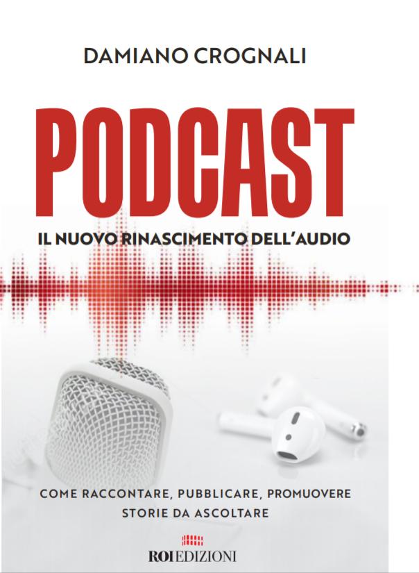 Giulianova. Damiano Crognali presenta il suo libro Podcast, il Nuovo Rinascimento dell'Audio.