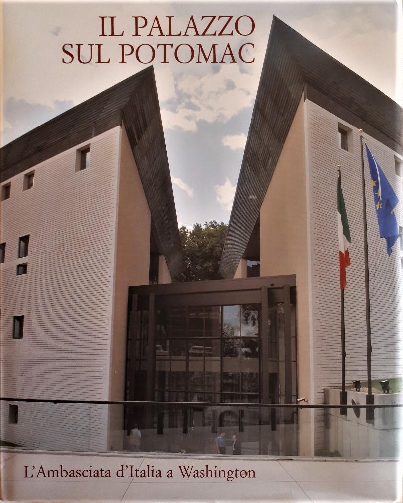 ll Palazzo sul Potomac.  L'Ambasciata d'Italia a Washington in un volume dell'Amb. Gaetano Cortese