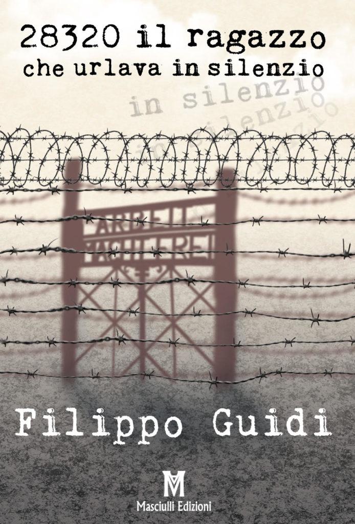 """Libri. """"28320 il ragazzo che urlava in silenzio"""", nel Giorno della Memoria l'esordio del giovane spoltorese Filippo Guidi"""