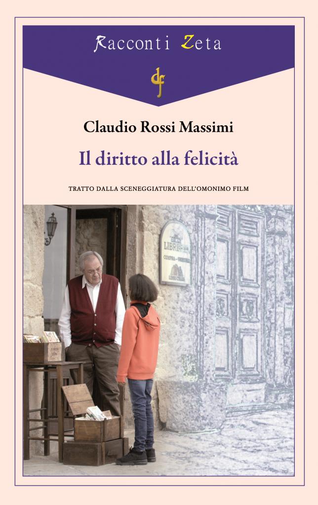 Il film Il diritto alla felicità di Claudio Rossi Massimi diventa un libro per la Di Felice Edizioni