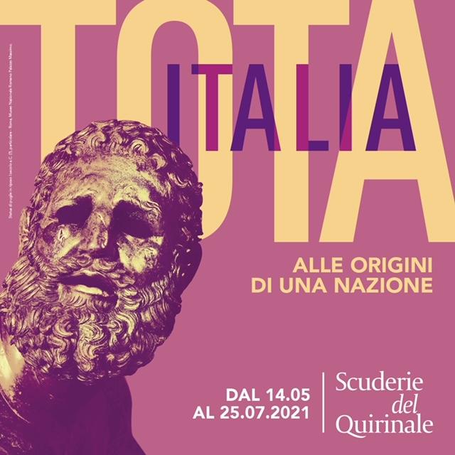 TOTA ITALIA – ALLE ORIGINI DI UNA NAZIONE: DAL MuNDA DELL'AQUILAALLE SCUDERIE DEL QUIRINALE . LA GRANDE MOSTRA DAL 14 MAGGIO AL 25 LUGLIO 2021