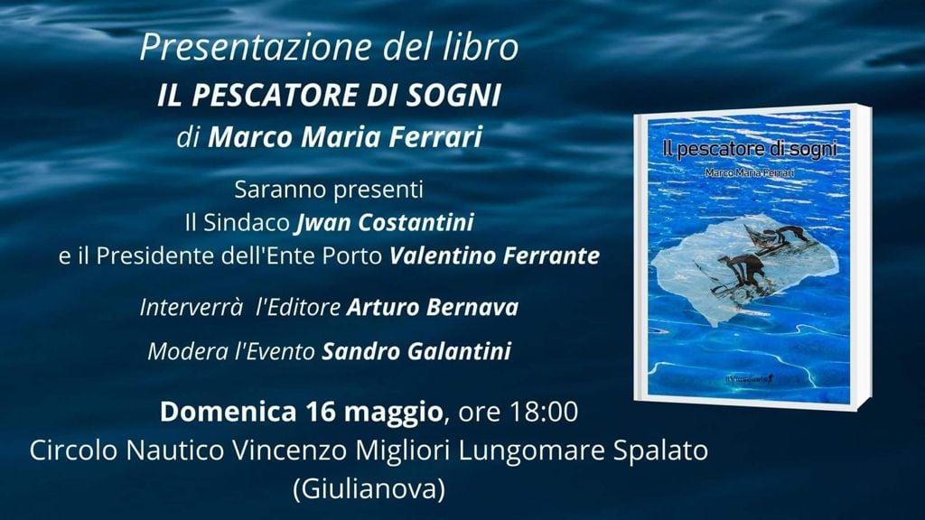 """Giulianova. Presentazione del libro di Marco Maria Ferrari """"Il pescatore di sogni""""."""