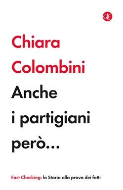 Fondazione Brigata Maiella: presentazione del volume di Chiara Colombini, Anche i partigiani però…
