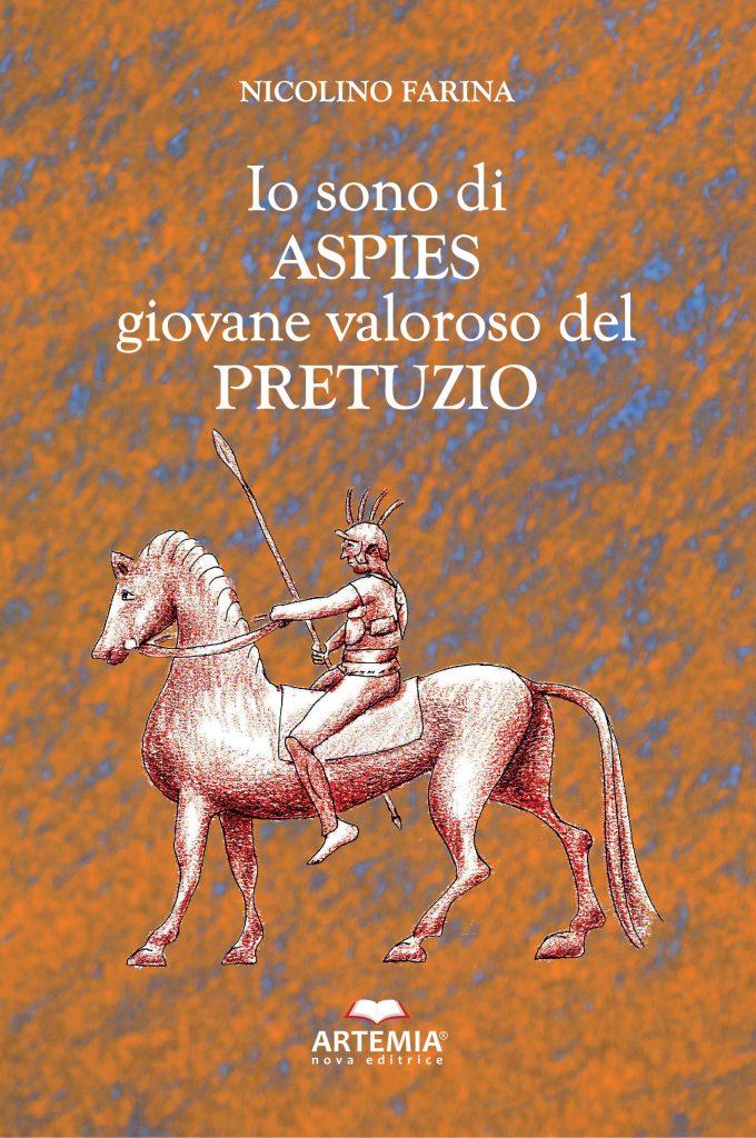"""Alba Adriatica. Presentazione del romanzo storico """"Io sono di Aspies giovane valoroso del Pretuzio"""" di Nicolino Farina."""