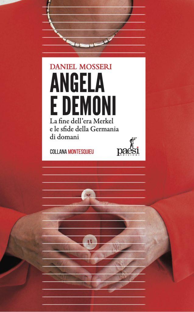 """EDITORIA. """"Angela e Demoni"""": quali sfide dovrà affrontare la Germania nell'era post Merkel?"""