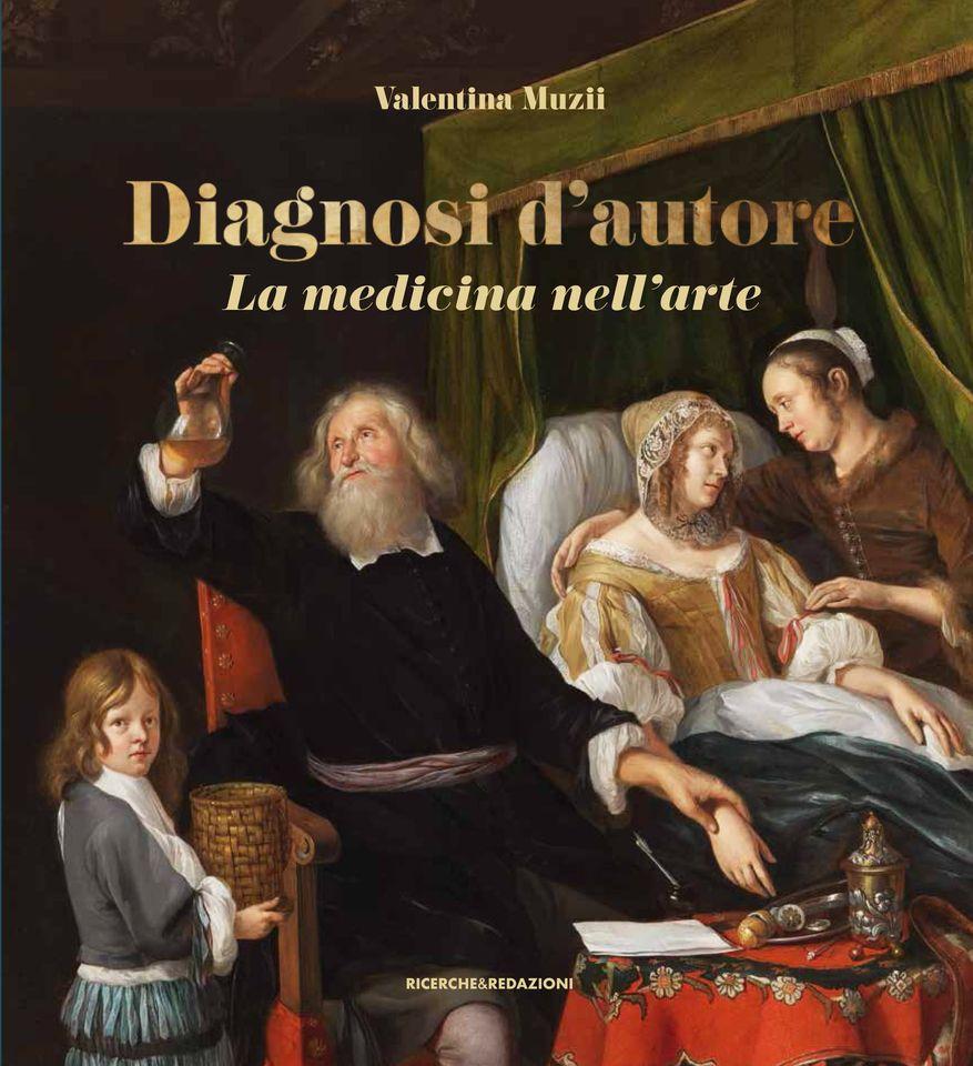 Domenica a Giulianova il nuovo libro di Valentina Muzii DIAGNOSI D'AUTORE. LA MEDICINA NELL'ARTE (Ricerche&Redazioni/Gruppo Medico D'Archivio)