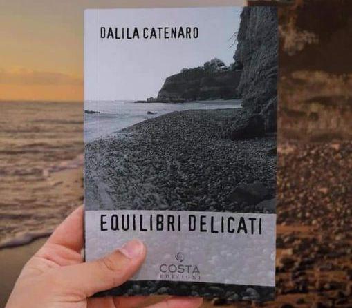 """Editoria. Gianluigi Chiaserotti: """"Equilibri delicati"""", il romanzo meraviglioso di Dalila Catenaro"""